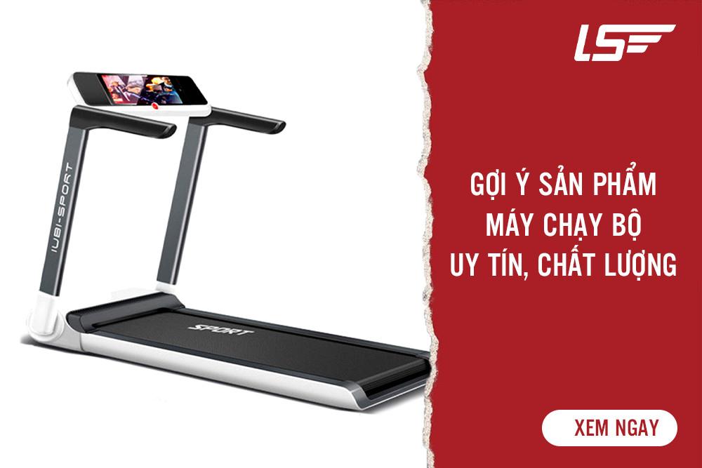 Gợi ý sản phẩm máy chạy bộ uy tín, chất lượng tại Lux Sport Việt Nam