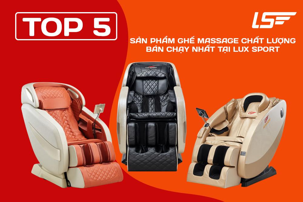 Top 5 sản phẩm ghế massage chất lượng bán chạy nhất tại Lux Sport