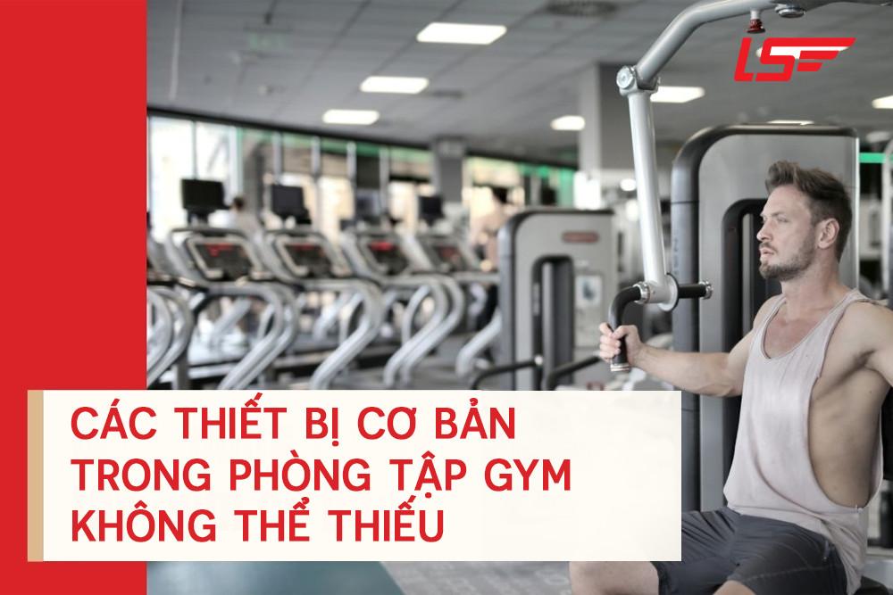 Những thiết bị thể thao cần thiết phải có trong phòng tập gym
